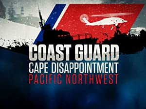 Coast Guard: Cape Disappointment – Pacific Northwest