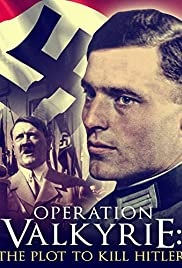Operation Valkyrie: The Stauffenberg Plot to Kill Hitler(2008) Poster - Movie Forum, Cast, Reviews