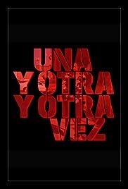 Una Y Otra Y Otra Vez Poster