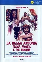 La bella Antonia, prima Monica e poi Dimonia
