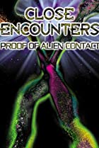 Image of Close Encounters: Proof of Alien Contact