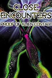 Close Encounters: Proof of Alien Contact Poster