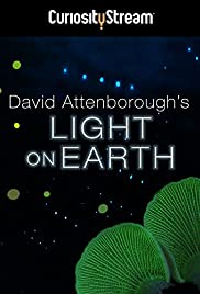 Attenborough's Life That Glows (2016) Poster - Movie Forum, Cast, Reviews