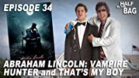 Abraham Lincoln: Vampire Hunter and That's My Boy