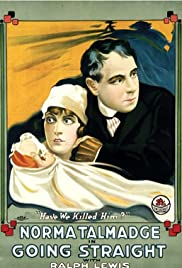 Going Straight (1916) Poster - Movie Forum, Cast, Reviews
