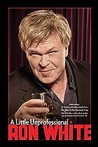 Image of Ron White: A Little Unprofessional