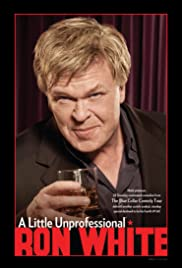 Ron White: A Little Unprofessional (2012) Poster - Movie Forum, Cast, Reviews