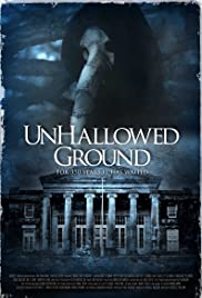 Unhallowed Ground (2015) Poster - Movie Forum, Cast, Reviews