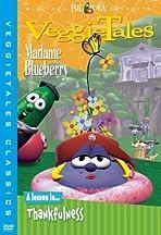 VeggieTales: Madame Blueberry