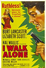 I Walk Alone (1947) Poster - Movie Forum, Cast, Reviews