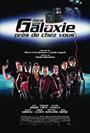 Dans une galaxie près de chez vous - Le film(2004) Poster - Movie Forum, Cast, Reviews