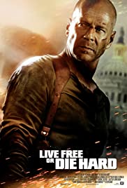 Live Free or Die Hard (2007) Poster - Movie Forum, Cast, Reviews