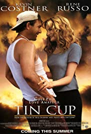 Tin Cup (1996) Poster - Movie Forum, Cast, Reviews