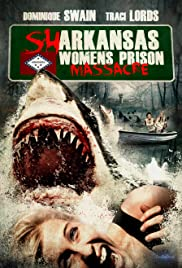 Sharkansas Women's Prison Massacre (2015) Poster - Movie Forum, Cast, Reviews