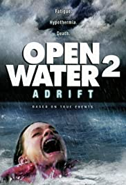 Open Water 2: Adrift (2006) Poster - Movie Forum, Cast, Reviews