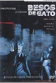 Besos de gato(2003) Poster - Movie Forum, Cast, Reviews