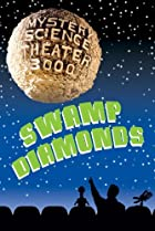 Image of Mystery Science Theater 3000: Swamp Diamonds