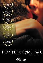 Portret v sumerkakh(2011) Poster - Movie Forum, Cast, Reviews