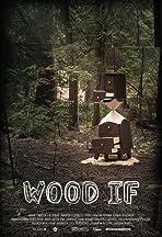 Wood If