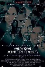 We Were Americans