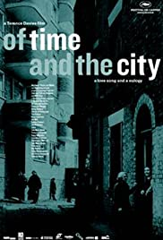 Of Time and the City (2008) Poster - Movie Forum, Cast, Reviews