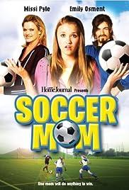 Soccer Mom(2008) Poster - Movie Forum, Cast, Reviews