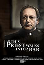 Image of So This Priest Walks Into a Bar