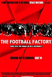 The Football Factory (2004) Poster - Movie Forum, Cast, Reviews