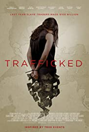 Trafficked (2017) Poster - Movie Forum, Cast, Reviews