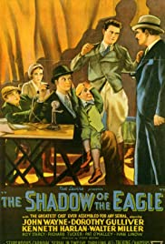 The Shadow of the Eagle(1932) Poster - Movie Forum, Cast, Reviews