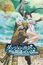 Image of DanMachi: Is It Wrong to Try to Pick Up Girls in a Dungeon?