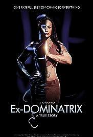 Ex Dominatrix: A True Story Poster