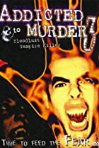Image of Addicted to Murder 3: Blood Lust