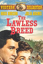 The Lawless Breed (1953) Poster - Movie Forum, Cast, Reviews