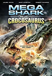 Mega Shark vs. Crocosaurus (2010) Poster - Movie Forum, Cast, Reviews