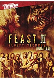 Feast II: Sloppy Seconds (2008) Poster - Movie Forum, Cast, Reviews