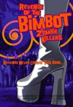 Revenge of the Bimbot Zombie Killers