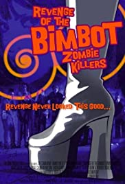 Revenge of the Bimbot Zombie Killers Poster