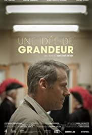 Une idée de grandeur (2015) - Short, Drama.