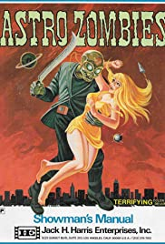 The Astro-Zombies (1968) Poster - Movie Forum, Cast, Reviews