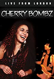 The Cherry Bombz: Live from London Poster