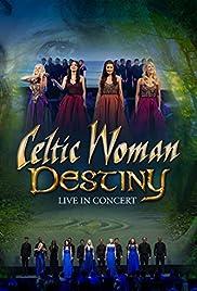 Celtic Woman: Destiny(2016) Poster - Movie Forum, Cast, Reviews