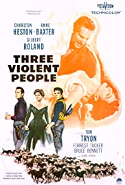 Three Violent People (1956) Poster - Movie Forum, Cast, Reviews