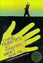 I Have Tourette's But Tourette's Doesn't Have Me