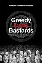 Image of Greedy Lying Bastards