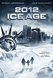 2012: Ice Age (2011) Poster - Movie Forum, Cast, Reviews