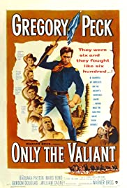 Only the Valiant (1951) Poster - Movie Forum, Cast, Reviews