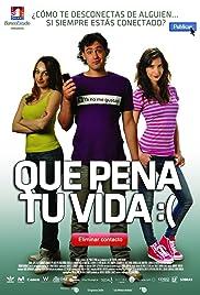 Que pena tu vida(2010) Poster - Movie Forum, Cast, Reviews