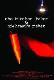 The Butcher, Baker & Nightmare Maker Poster