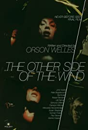 The Other Side of the Wind (2018) Poster - Movie Forum, Cast, Reviews